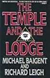The Temple and the Lodge by Michael Baigent (1989-04-06) - Michael Baigent;Richard Leigh