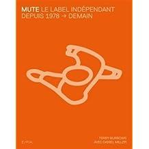 Mute: Le Label de musique indépendante depuis 1978