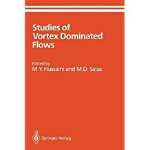 [(Studies of Vortex Dominated Flows : Proceedings of the Symposium on Vortex Dominated Flows Held July 9-11, 1985, at NASA Langley Research Center, Hampton, Virginia)] [Edited by M. Y. Hussaini ] published on (January, 1987)