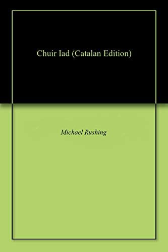 Chuir Iad (Catalan Edition) por Michael Rushing