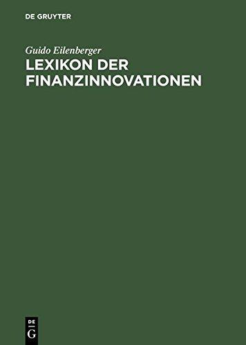 Lexikon der Finanzinnovationen: Mit Beiträgen von Fachleuten aus Wissenschaft und Praxis