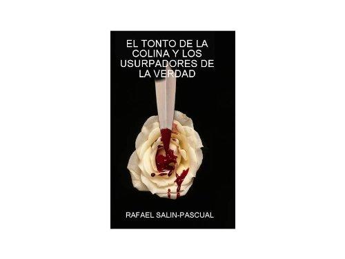 El Tonto de la Colina y los Usurpadores de la Verdad. por Rafael J. Salin-Pascual