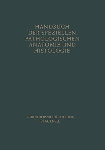 Placenta (Handbuch der speziellen pathologischen Anatomie und Histologie, Band 5)