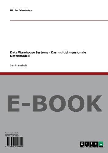 Data Warehouse Systeme - Das multidimensionale Datenmodell
