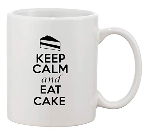 Coffee Mug 11 OZ Keep Calm And Eat A Cake Desserts