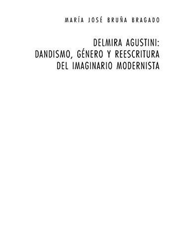 Delmira Agustini: Dandismo, género y reescritura del imaginario modernista (Perspectivas Hispanicas)