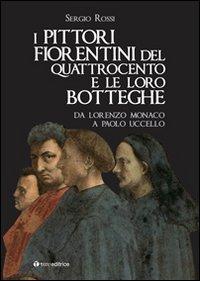 I pittori fiorentini del Quattrocento e le loro botteghe. Da Lorenzo Monaco a Paolo Uccello