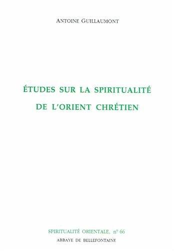 Études sur la spiritualité de l'Orient chrétien par Antoine Guillaumont