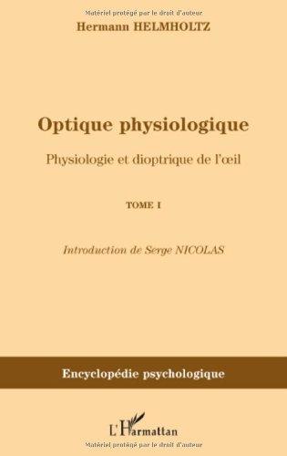 Optique physiologique : Tome 1, Physiologie et dioptrique de l'oeil