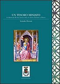 Un tesoro miniato. Il graduale D dell'antica pieve di Santo Stefano a Prato