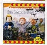 Die Vogelliebhaber - Pixi-Buch 1493 . Feuerwehrmann Sam . (Einzeltitel) aus Pixi-Serie 166