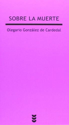 Sobre La Muerte - 3º Edición (Verdad e Imagen) por Olegario González de Cardedal