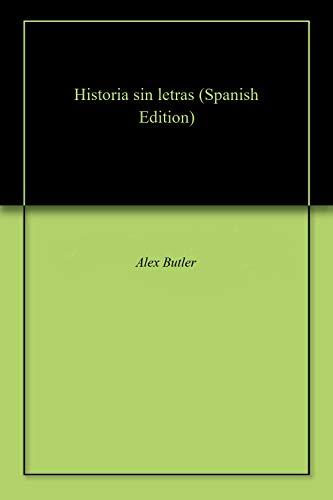 Historia Sin Letras por Alex  Butler epub