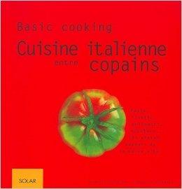 La Cuisine italienne entre copains de Sébastien Dickhaut ( 2 mai 2002 )