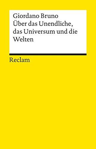 Über das Unendliche, das Universum und die Welten (Reclams Universal-Bibliothek)