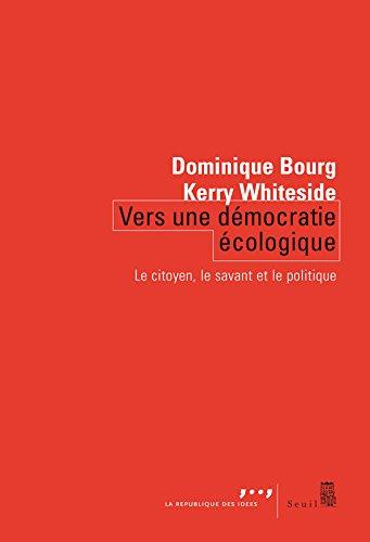 Vers une démocratie écologique. Le citoyen, le savant et le politique