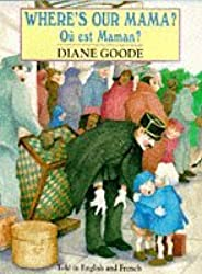 Where's Our Mama?: Ou est Maman? (Red Fox picture books) by Diane Goode (1993-09-16)