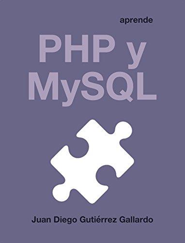Aprende PHP y MySQL por Juan Diego Gutiérrez Gallardo