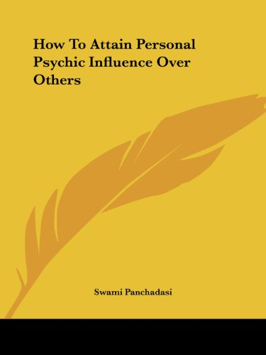 How to Attain Personal Psychic Influence over Others