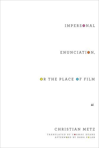 Impersonal Enunciation, or the Place of Film (Film and Culture Series) by Christian Metz (2016-02-05)