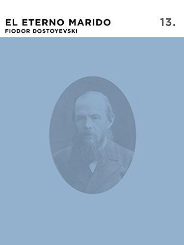 El Eterno Marido por Fiodor Dostoyevski