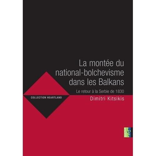 La montée du national-bolchevisme dans les Balkans. Le retour à la Serbie de 1830