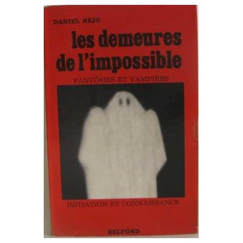 Les demeures de l'impossible: fantômes et maisons hantées