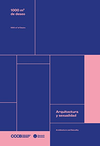 1000 m2 de deseo: Arquitectura y sexualidad/1000 m2 of desire: Architecture and sexuality por Adélaïde De Caters