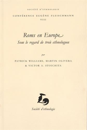 Roms en Europe : Sous le regard de trois ethnologues
