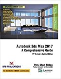 Autodesk 3ds Max 2017: A Comprehensive Guide