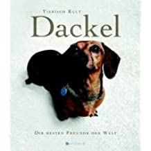 Dackel: Die besten Freunde der Welt