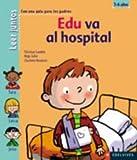 Edu va al hospital / Edu goes to hospital