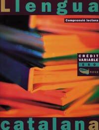 Crèdit variable. Comprensió lectora ESO (Materials Educatius - Eso - Llengua Catalana)