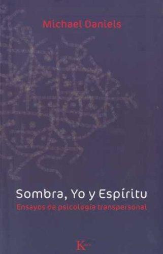 Sombra, Yo y Espíritu: Ensayos de psicología transpersonal por Michael Daniels
