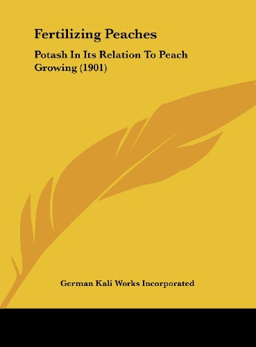 Fertilizing Peaches: Potash in Its Relation to Peach Growing (1901)