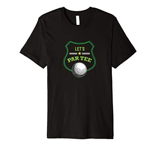 Let's Par Tee Golf T-shirt Funny Golfing Party Tee (Tee Par Golf)
