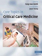Core Topics in Critical Care Medicine by Fang Gao Smith (Editor), Joyce Yeung (Editor) (22-Apr-2010) Hardcover
