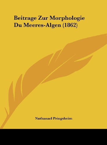 Beitrage Zur Morphologie Du Meeres-Algen (1862)