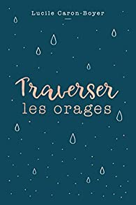 Traverser les orages par Caron-Boyer