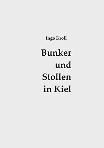 Bunker und Stollen in Kiel: Organisation und Baugeschichte des Luftschutzes 1933-1945