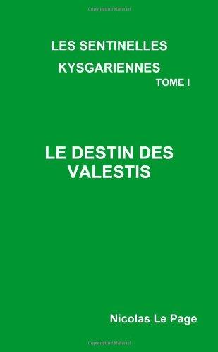 Les sentinelles kysgariennes Tome I Le destin des Valestis par Nicolas Le Page