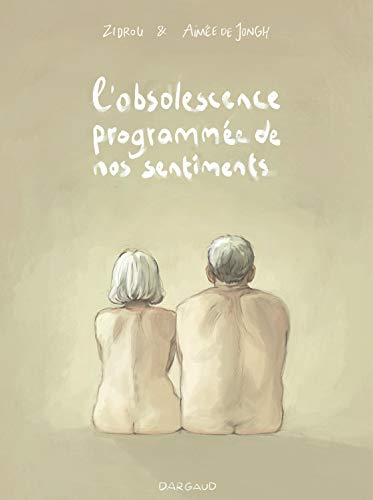 L'obsolescence programmée de nos sentiments - tome 0 - Obsolescence programmée de nos sentiments (L') - one-shot par Zidrou