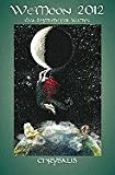 Wemoon 2012 Chrysalis, Sturdy Paperback Edition: Gaia Rhythms for (Wemoon Datebook Paperback)