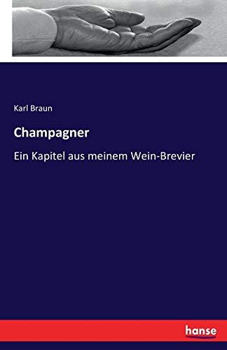 Champagner: Ein Kapitel aus meinem Wein-Brevier