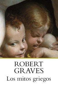 Los mitos griegos (VARIOS GREDOS) por Robert Graves