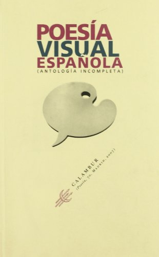 Poesia visual espanola / Spanish Visual Poetry: Antologia incompleta / Incomplete Anthology (Poesia / Poetry)