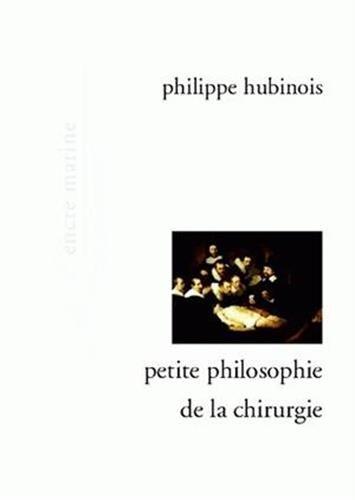 Petite philosophie de la chirurgie par Philippe Hubinois