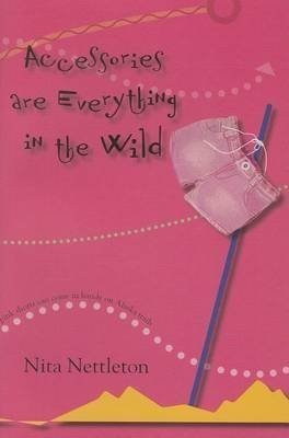 Accessories Are Everything in the Wild (Jane Doe/Berry Wood) by Nita Nettleton (2006-11-20)