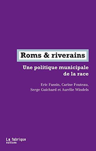 Télécharger en ligne Roms & riverains: Une politique municipale de la race pdf