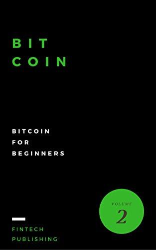 Bitcoin: Bitcoin for Beginners (Cryptocurrency Book 2) (English Edition) por FinTech Publishing